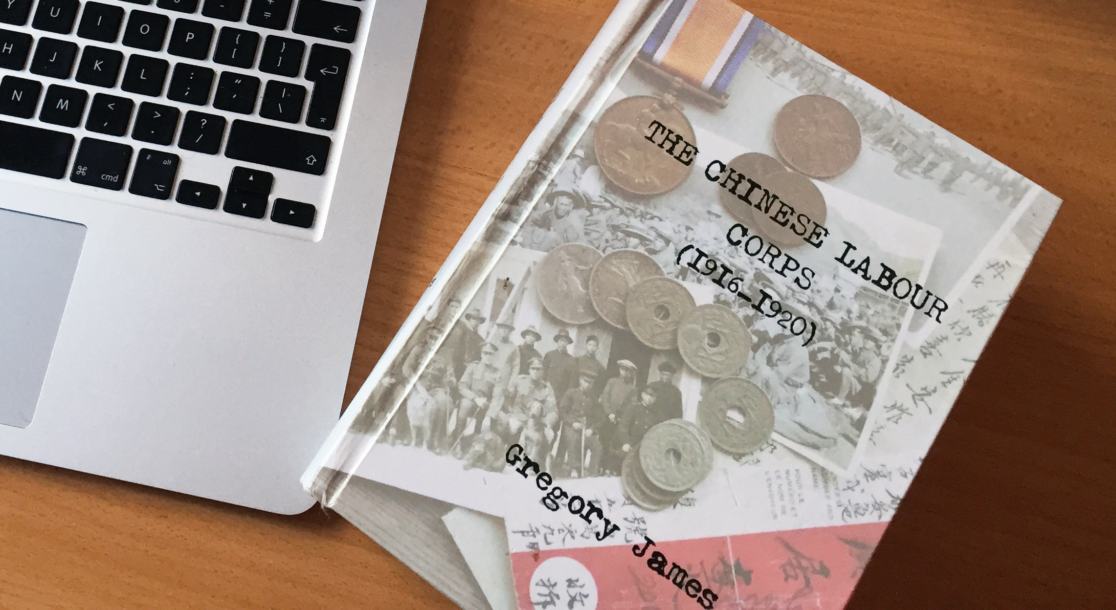 The Chinese Labour Corps by Gregory James